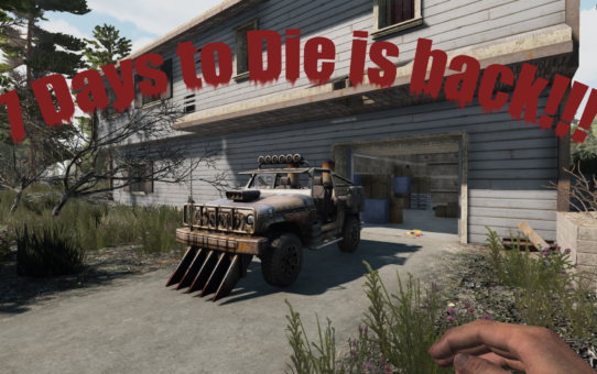 7 Days to Die is back!